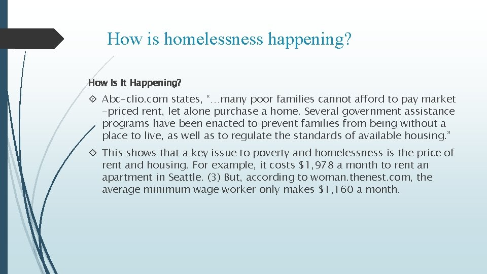 """How is homelessness happening? How Is It Happening? Abc-clio. com states, """"…many poor families"""