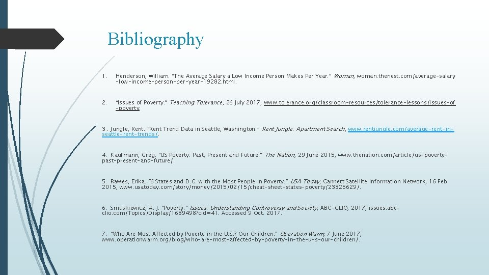"""Bibliography 1. Henderson, William. """"The Average Salary a Low Income Person Makes Per Year."""