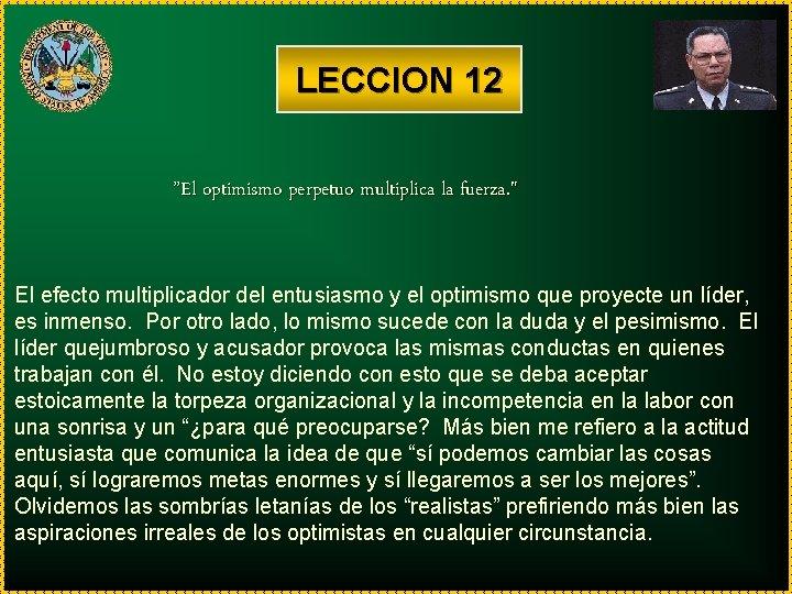 """LECCION 12 """"El optimismo perpetuo multiplica la fuerza. """" El efecto multiplicador del entusiasmo"""