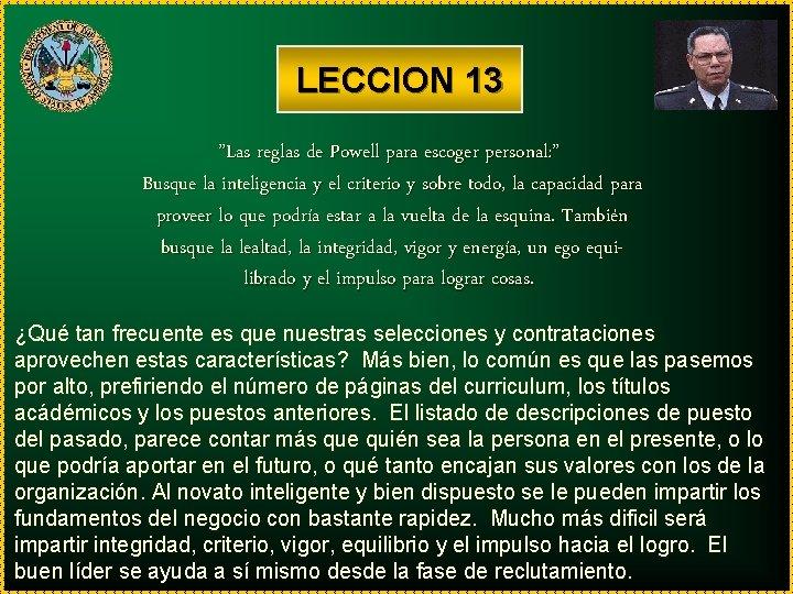 """LECCION 13 """"Las reglas de Powell para escoger personal: """" Busque la inteligencia y"""