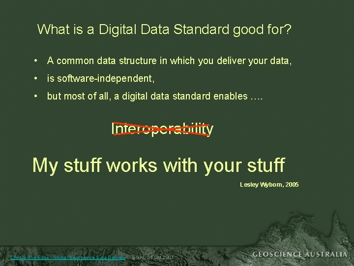 What is a Digital Data Standard good for? • A common data structure in