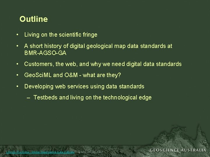 Outline • Living on the scientific fringe • A short history of digital geological