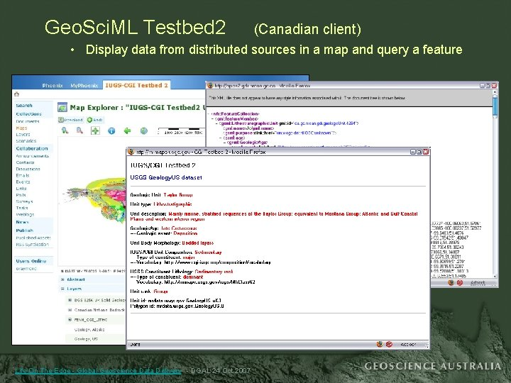 Geo. Sci. ML Testbed 2 (Canadian client) • Display data from distributed sources in