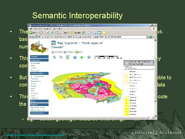 Semantic Interoperability • The Geo. Sci. ML data model contains much interpretive and textbased