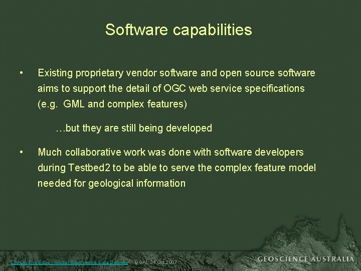 Software capabilities • Existing proprietary vendor software and open source software aims to support