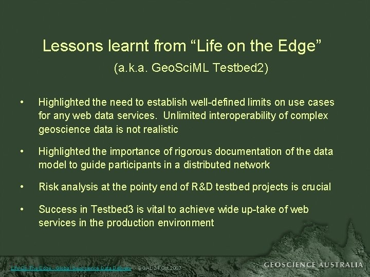 """Lessons learnt from """"Life on the Edge"""" (a. k. a. Geo. Sci. ML Testbed"""