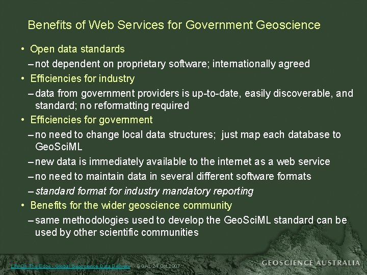 Benefits of Web Services for Government Geoscience • Open data standards – not dependent