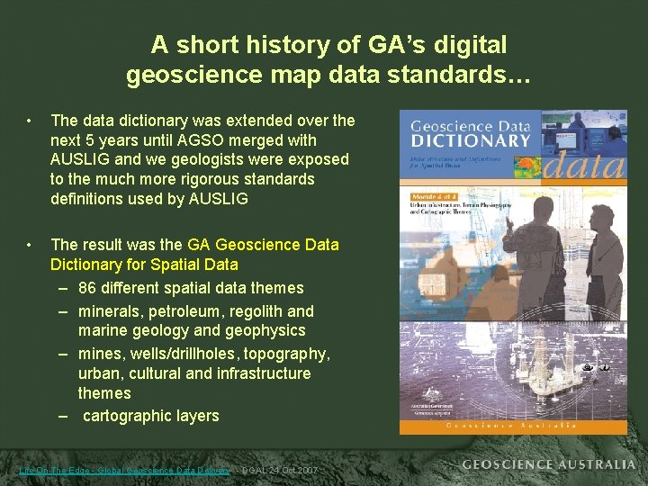 A short history of GA's digital geoscience map data standards… • The data dictionary