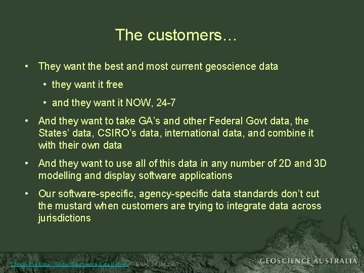 The customers… • They want the best and most current geoscience data • they