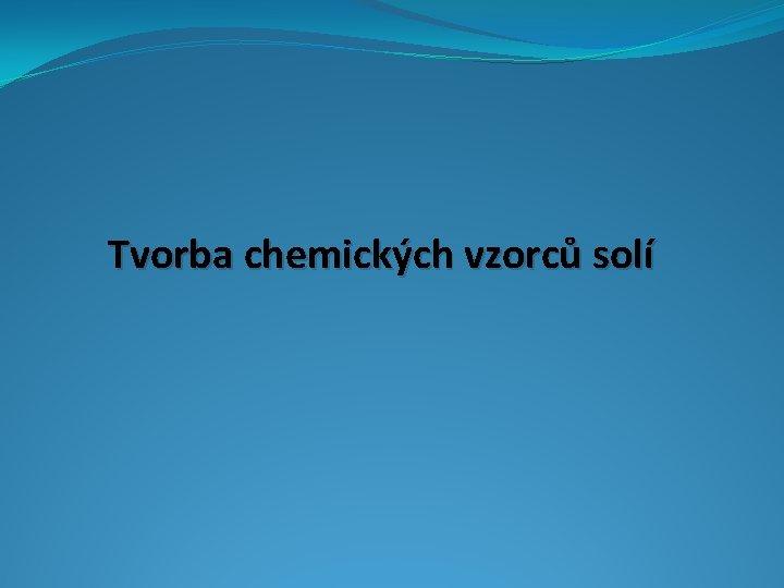 Tvorba chemických vzorců solí