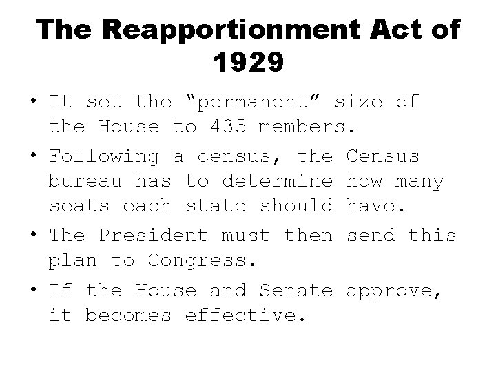 """The Reapportionment Act of 1929 • It set the """"permanent"""" size of the House"""