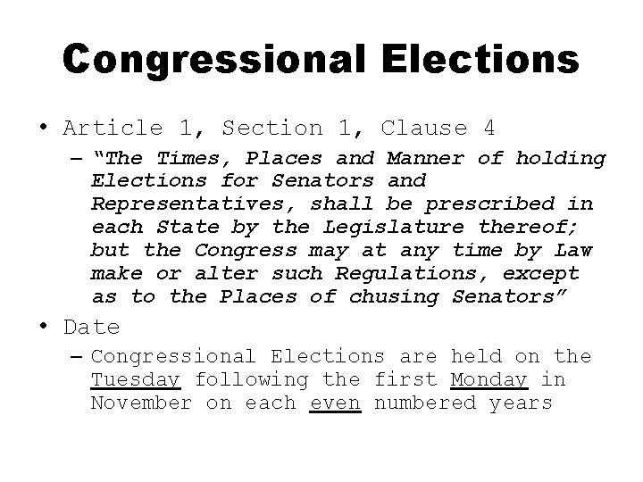 """Congressional Elections • Article 1, Section 1, Clause 4 – """"The Times, Places and"""