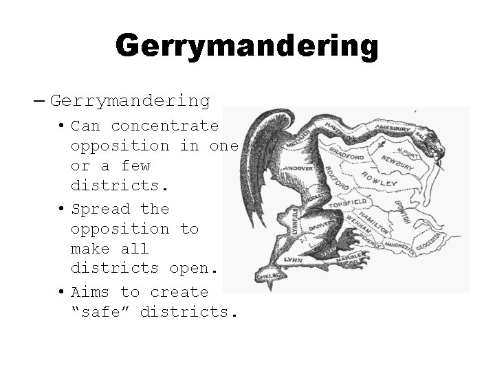 Gerrymandering – Gerrymandering • Can concentrate opposition in one or a few districts. •