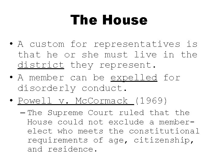 The House • A custom for representatives is that he or she must live