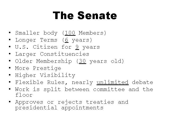 The Senate • • • Smaller body (100 Members) Longer Terms (6 years) U.