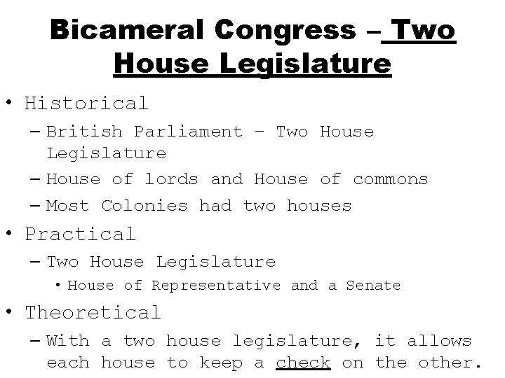 Bicameral Congress – Two House Legislature • Historical – British Parliament – Two House