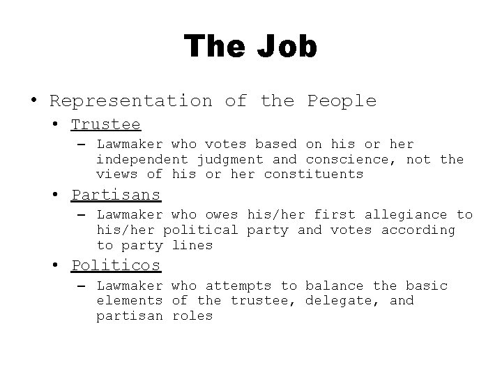The Job • Representation of the People • Trustee – Lawmaker who votes based