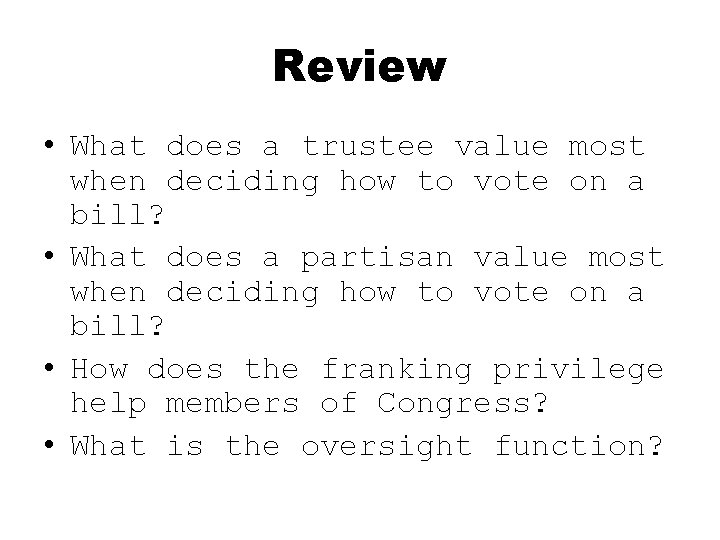 Review • What does a trustee value most when deciding how to vote on