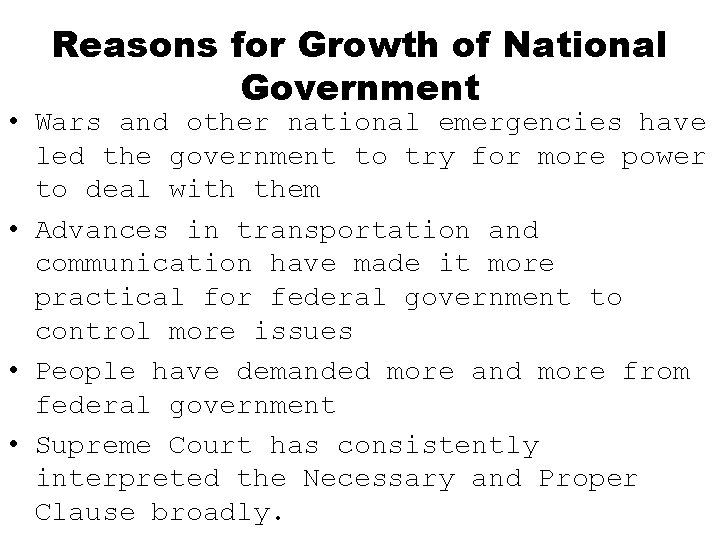 Reasons for Growth of National Government • Wars and other national emergencies have led