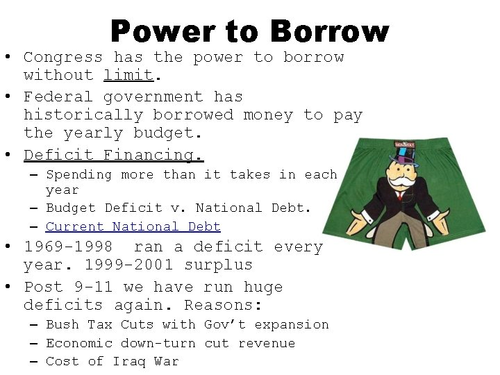 Power to Borrow • Congress has the power to borrow without limit. • Federal