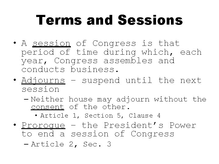 Terms and Sessions • A session of Congress is that period of time during