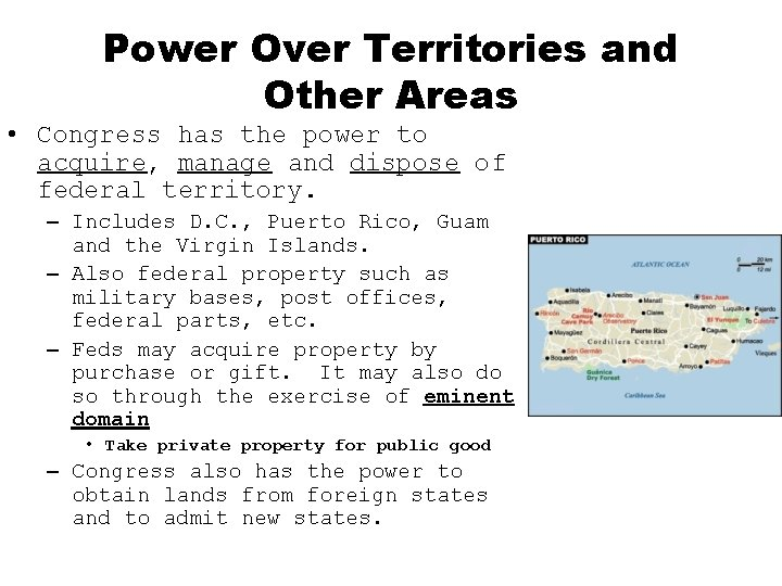Power Over Territories and Other Areas • Congress has the power to acquire, manage