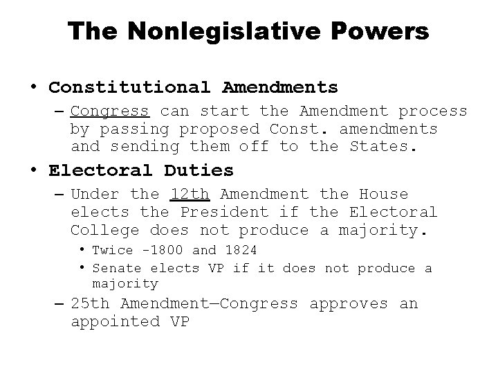 The Nonlegislative Powers • Constitutional Amendments – Congress can start the Amendment process by