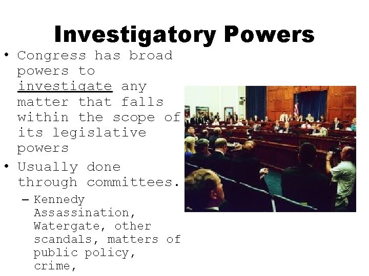 Investigatory Powers • Congress has broad powers to investigate any matter that falls within