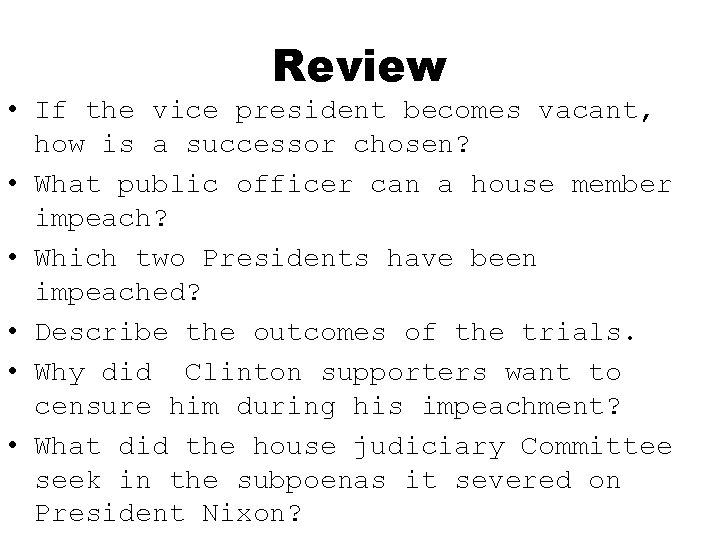 Review • If the vice president becomes vacant, how is a successor chosen? •