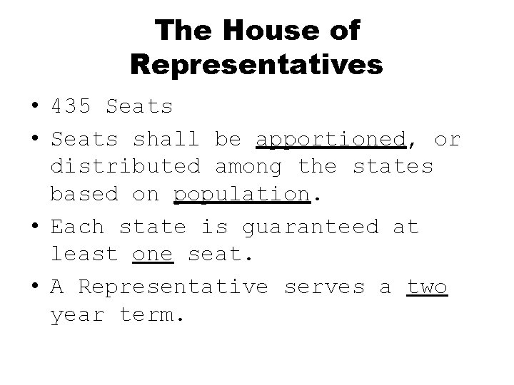 The House of Representatives • 435 Seats • Seats shall be apportioned, or distributed