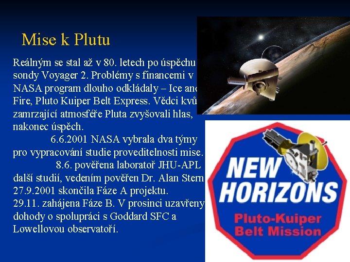 Mise k Plutu Reálným se stal až v 80. letech po úspěchu sondy Voyager