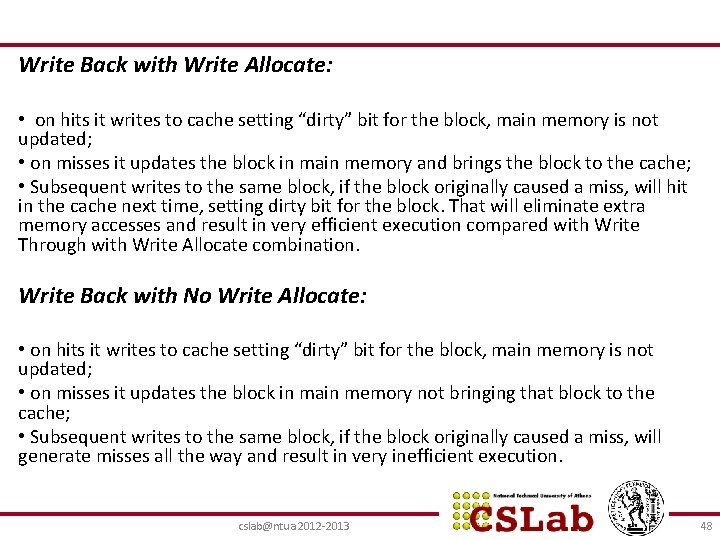 """Write Back with Write Allocate: • on hits it writes to cache setting """"dirty"""""""
