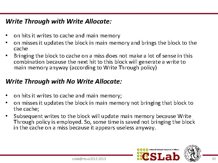 Write Through with Write Allocate: • on hits it writes to cache and main