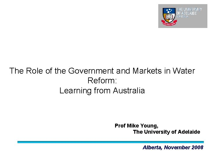 The Role of the Government and Markets in Water Reform: Learning from Australia Prof
