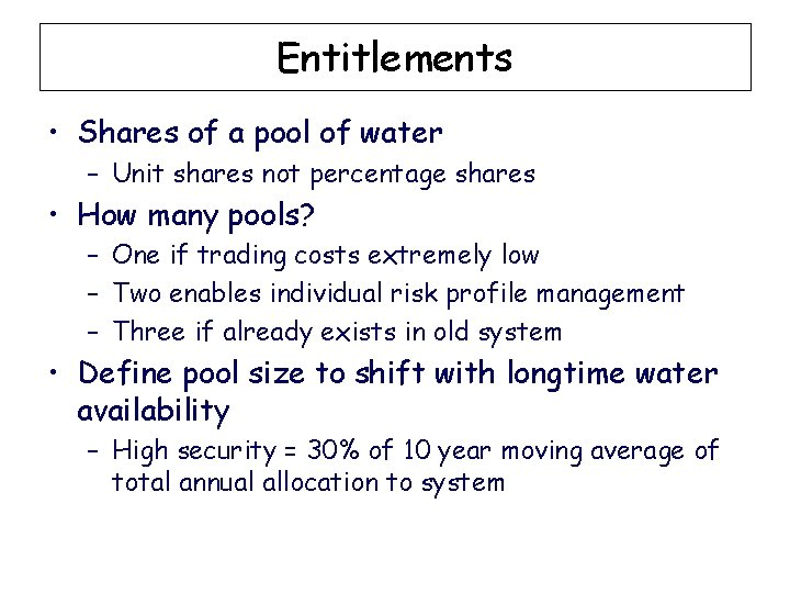Entitlements • Shares of a pool of water – Unit shares not percentage shares