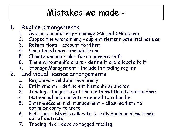 Mistakes we made 1. 2. Regime arrangements 1. 2. 3. 4. 5. 6. 7.