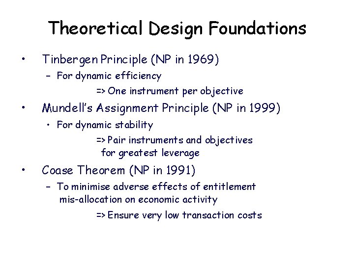 Theoretical Design Foundations • Tinbergen Principle (NP in 1969) – For dynamic efficiency =>