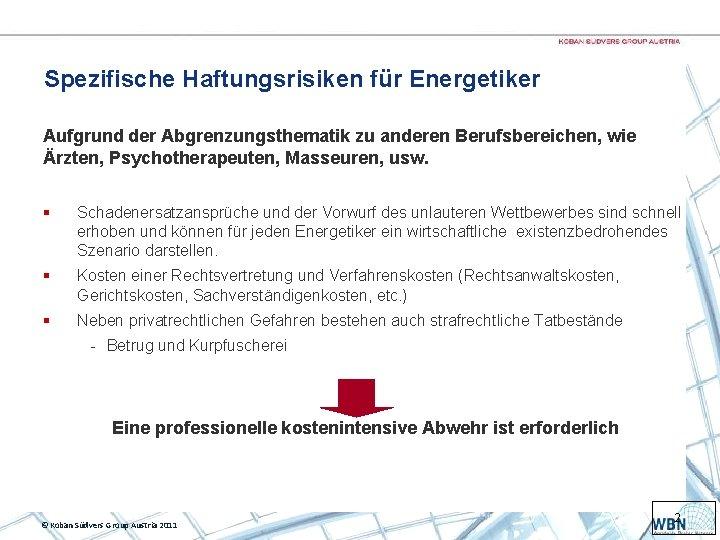 Spezifische Haftungsrisiken für Energetiker Aufgrund der Abgrenzungsthematik zu anderen Berufsbereichen, wie Ärzten, Psychotherapeuten, Masseuren,