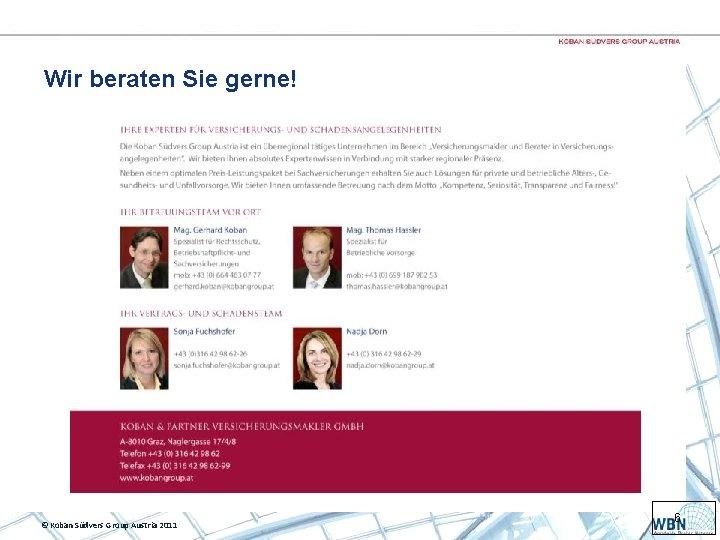 Wir beraten Sie gerne! © Koban Südvers Group Austria 2011 6