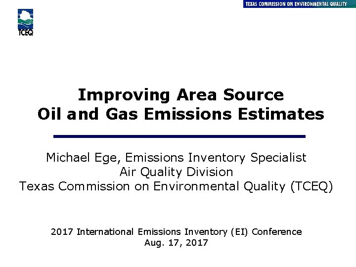 Improving Area Source Oil and Gas Emissions Estimates Michael Ege, Emissions Inventory Specialist Air
