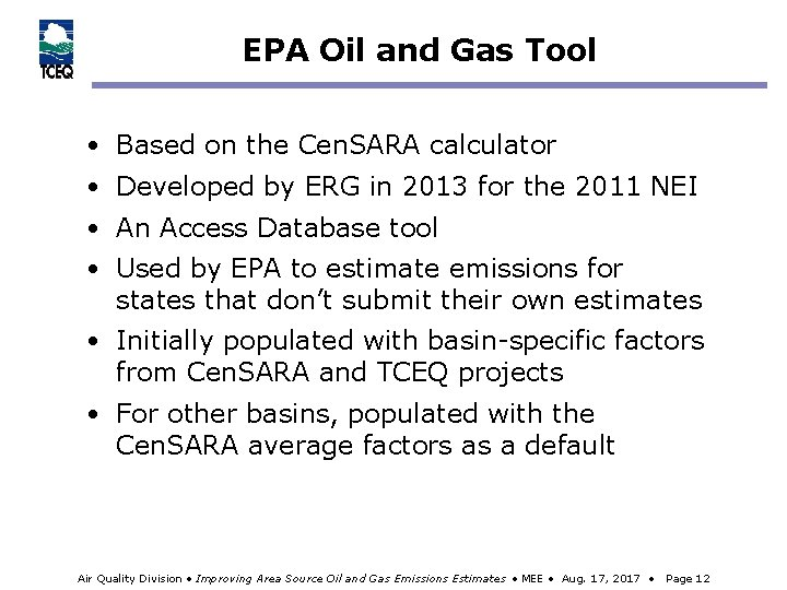 EPA Oil and Gas Tool • Based on the Cen. SARA calculator • Developed