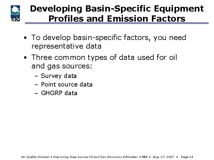 Developing Basin-Specific Equipment Profiles and Emission Factors • To develop basin-specific factors, you need