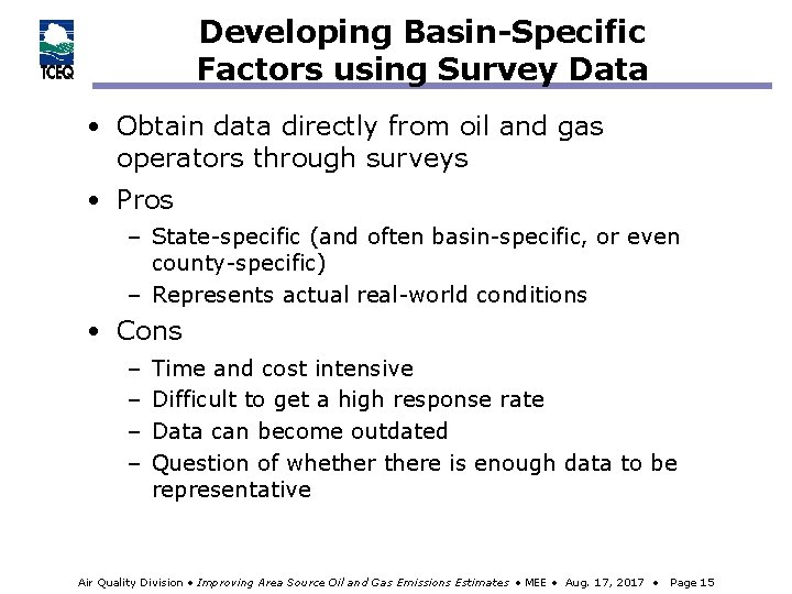 Developing Basin-Specific Factors using Survey Data • Obtain data directly from oil and gas