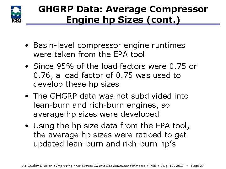 GHGRP Data: Average Compressor Engine hp Sizes (cont. ) • Basin-level compressor engine runtimes