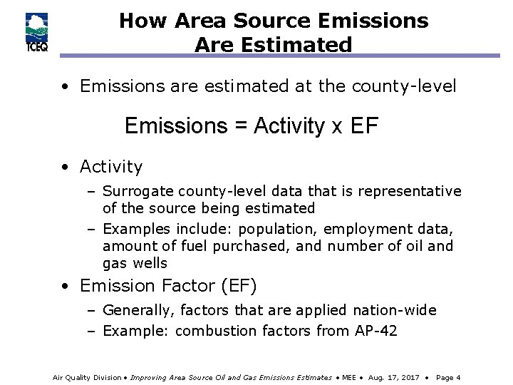 How Area Source Emissions Are Estimated • Emissions are estimated at the county-level Emissions
