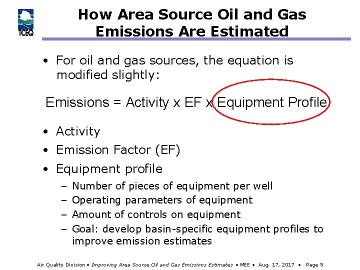How Area Source Oil and Gas Emissions Are Estimated • For oil and gas