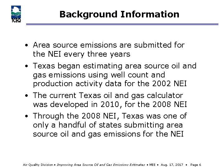 Background Information • Area source emissions are submitted for the NEI every three years