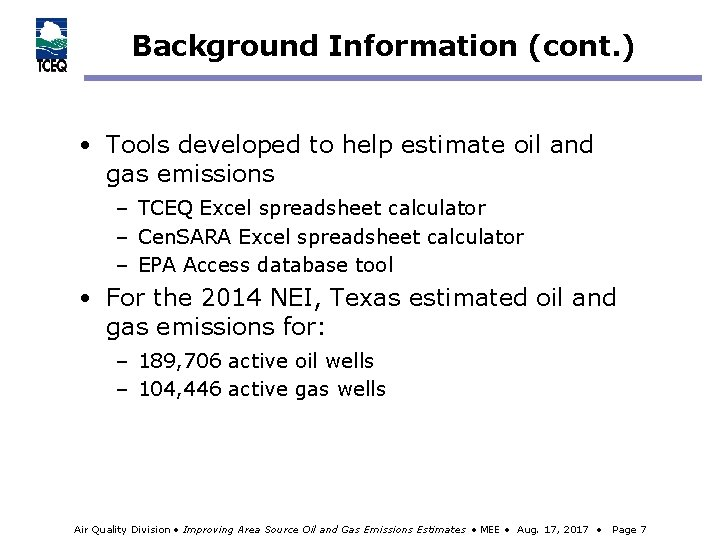 Background Information (cont. ) • Tools developed to help estimate oil and gas emissions