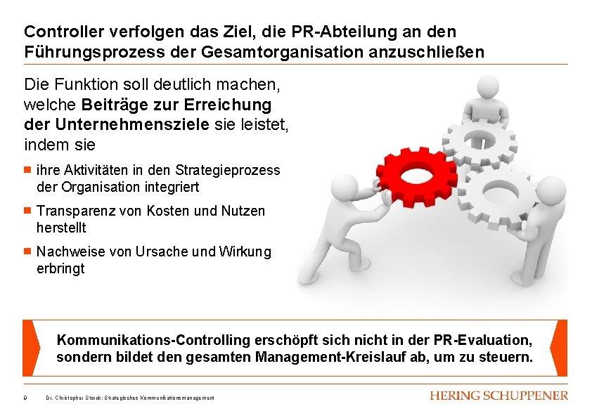 Controller verfolgen das Ziel, die PR-Abteilung an den Führungsprozess der Gesamtorganisation anzuschließen Die Funktion