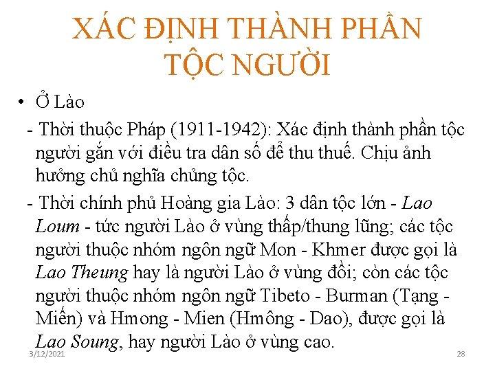 XÁC ĐỊNH THÀNH PHẦN TỘC NGƯỜI • Ở Lào - Thời thuộc Pháp (1911